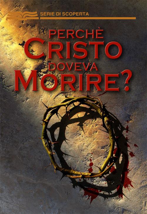 Perchè Cristo doveva Morire?